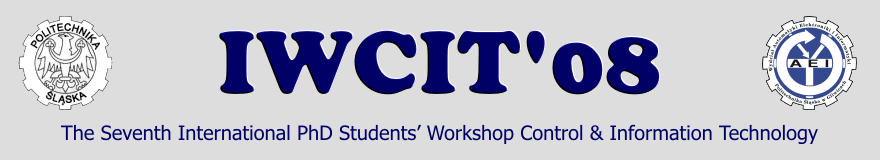 The Seventh International PhD Students' Workshop Control & Information Technology IWCIT'08